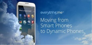 Turn your Android into Super Dynamic Phone using Everything.me Launcher
