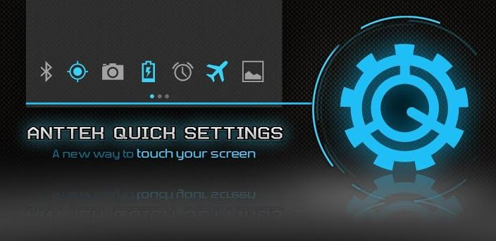 Get Android 4.2 Quick Settings on any device using AntTek Quick Settings