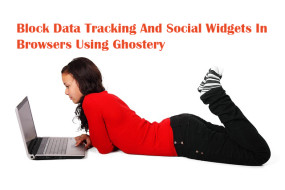 Block Data Tracking And Social Widgets In Browsers Using Ghostery