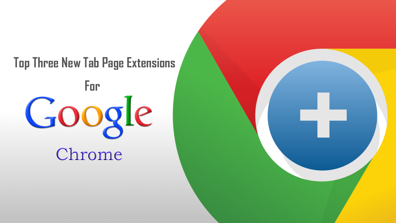 Top Three New Tab Page Extensions For Chrome thetechhacker