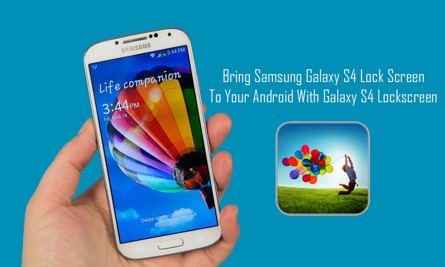 Bring Samsung Galaxy S4 Lock Screen To Your Android With Galaxy S4 Lockscreen