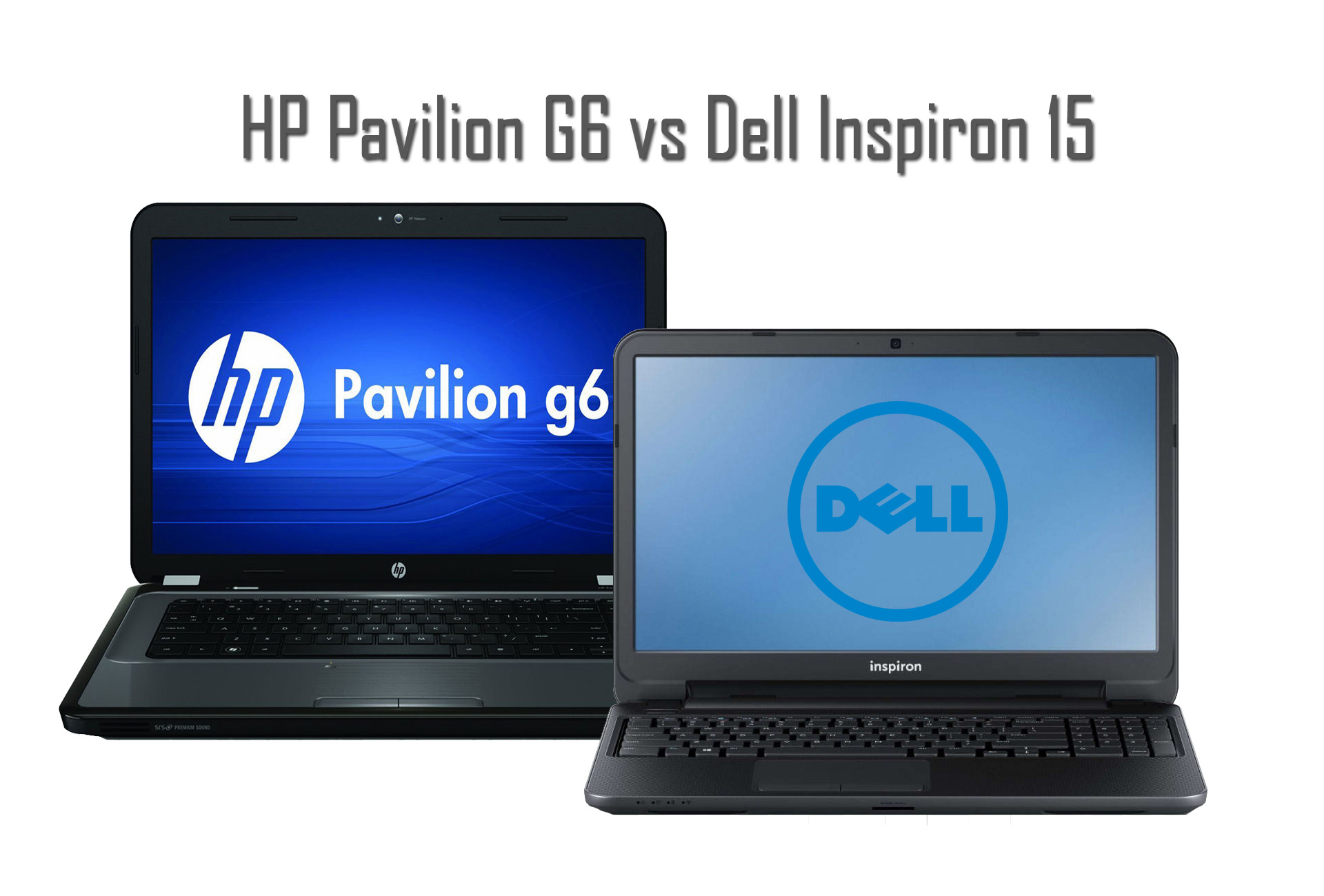 The Supremacy of the Kings! HP Pavilion G6 vs Dell Inspiron 15