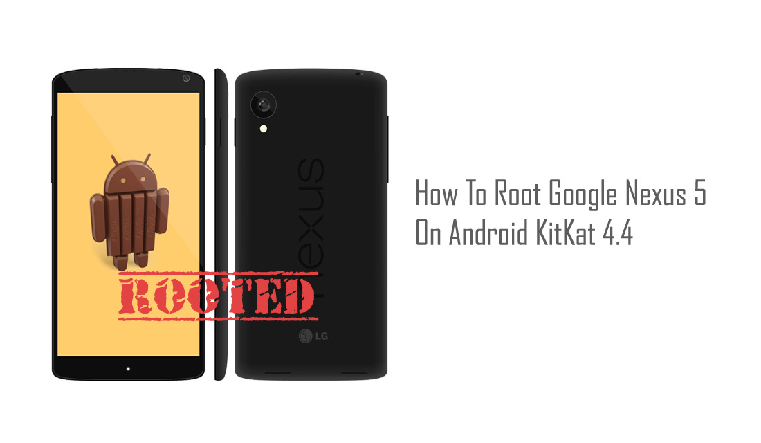 How To Root Google Nexus 5 On Android KitKat 4