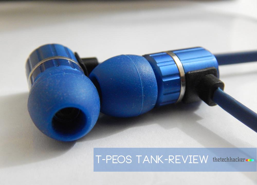 T-Peos Tank Earphones-Review - Thetechhacker