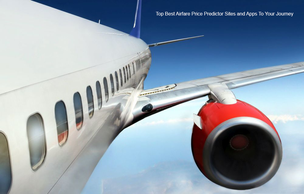 Top Best Airfare Price Predictor Sites and Apps To Your Journey