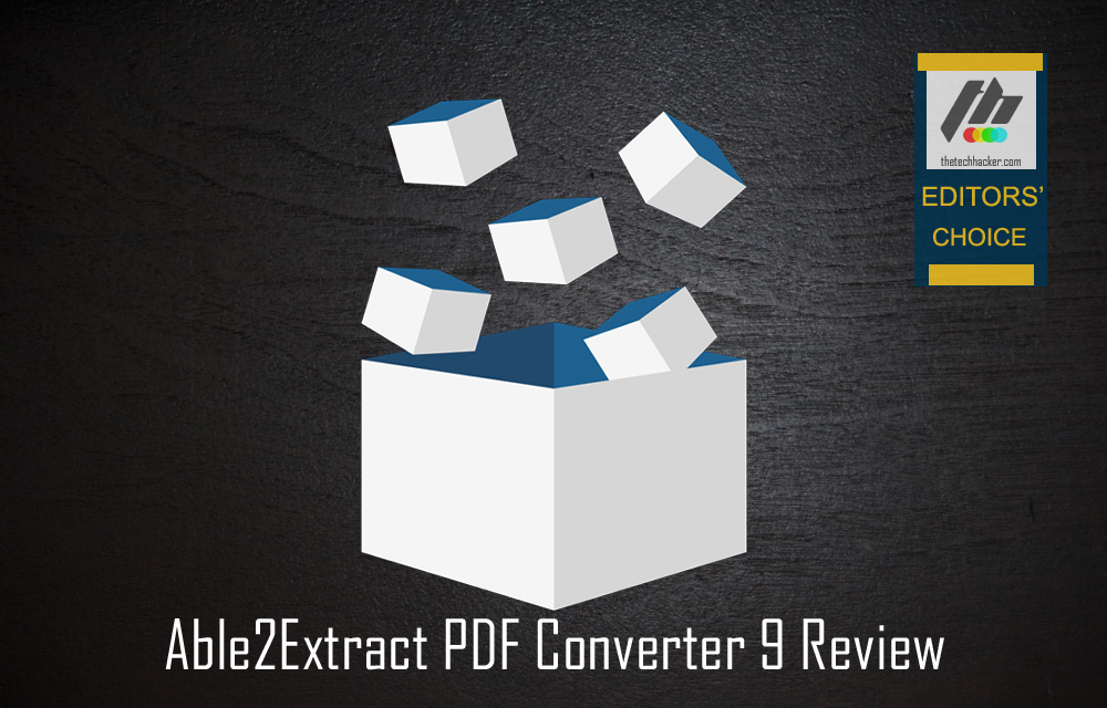 Able2Extract PDF Converter 9 Review Easy Way To Create, Edit And Convert PDF's