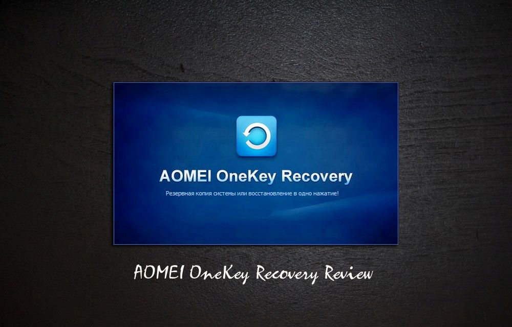 AOMEI OneKey Recovery Review: Free Tool Premium Features