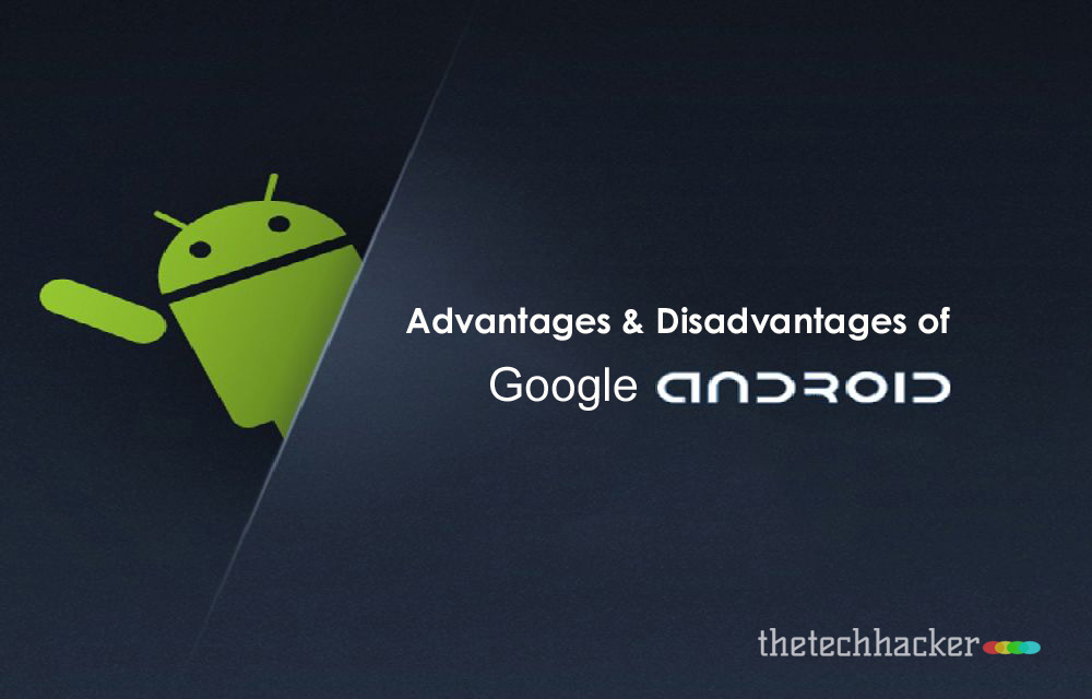 Advantages And Disadvantages Of Google Android