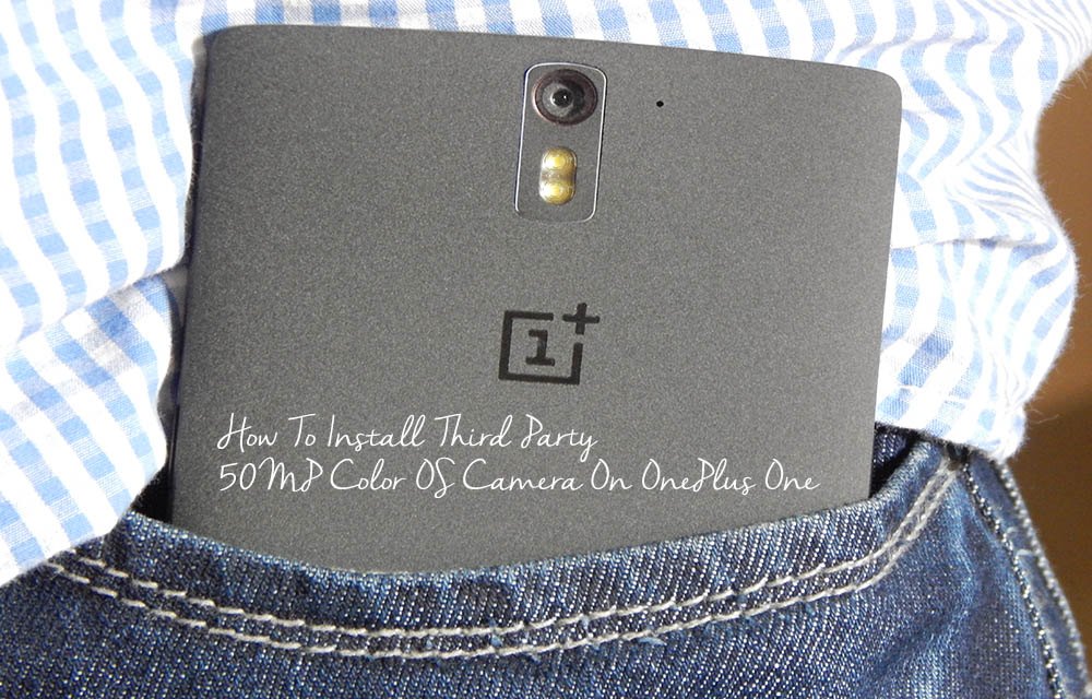 How To Install Third Party 50MP Color OS Camera On OnePlus One