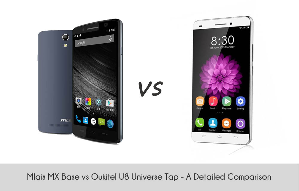 Mlais MX Base vs Oukitel U8 Universe Tap