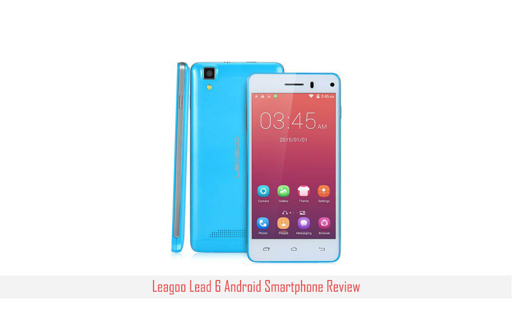 Leagoo Lead 6 Android Smartphone Review