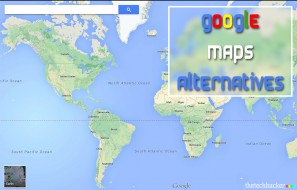 Alternatives of Google Maps You Must Try