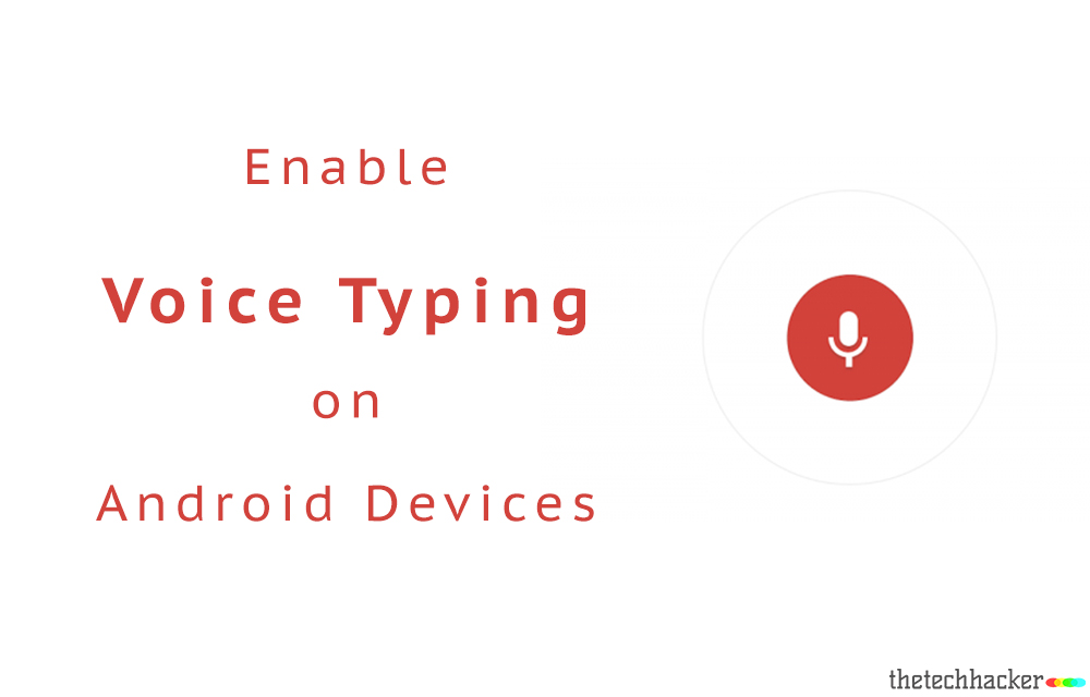 How to Enable Voice Typing on Android Devices