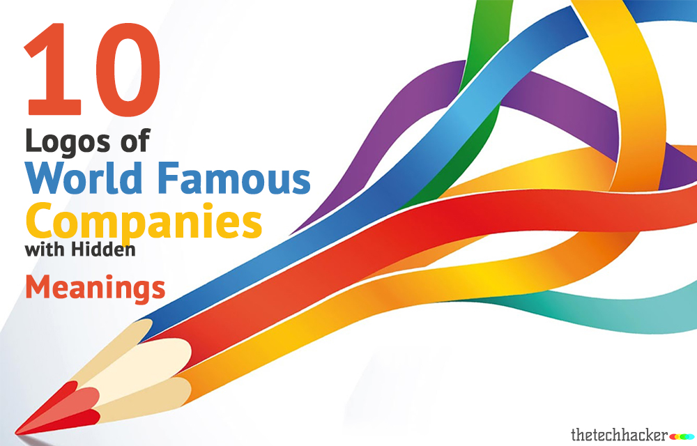 10 Logos of World Famous Companies with Hidden Meanings