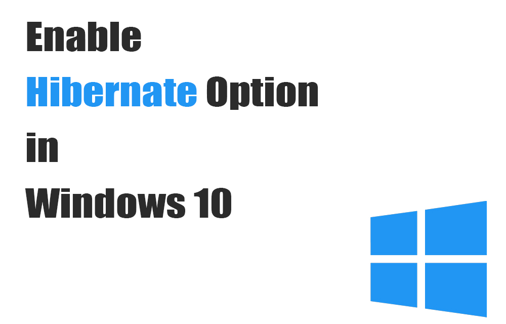 Enable Hibernate Option in Windows 10