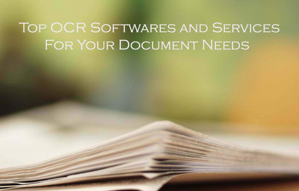 Top OCR Softwares and Services For Your Document Needs