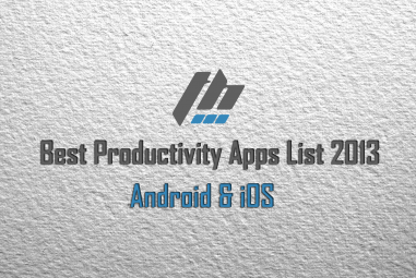 Best Productivity Apps List For Android & iOS 2013