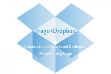 Create a Simple Web Based Outliner in Dropbox using Fargo