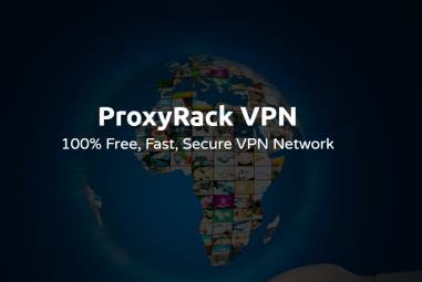 ProxyRack Free VPN Review: 100% Free, Fast, Secure VPN Network