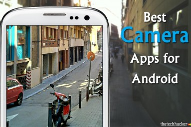 Best Camera Apps For Android – Best Quality Images Assured